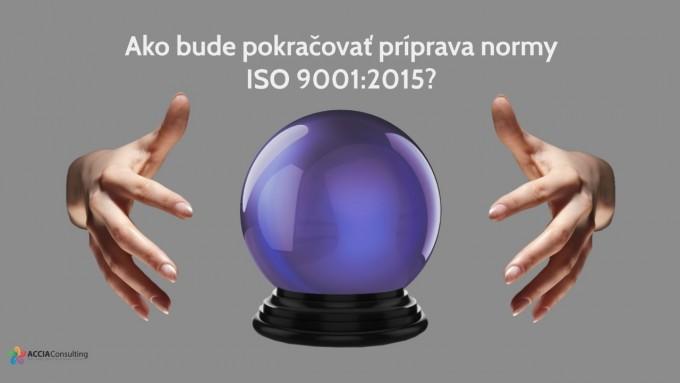 ako-bude-pokracovať-priprava-normy-iso9001-2015