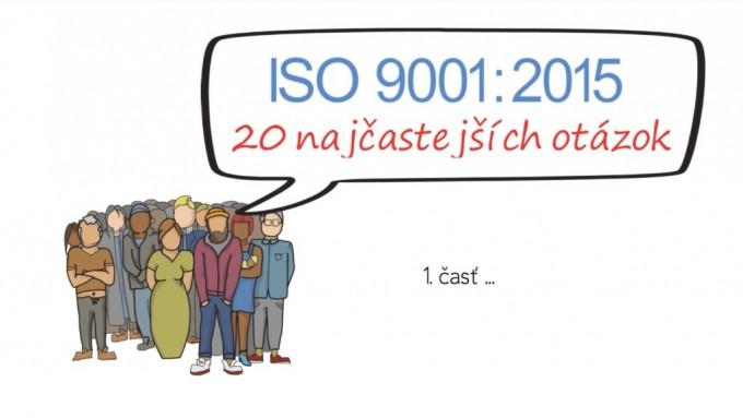 ISO 9001:2015 20 najčastejších otázok 1. časť