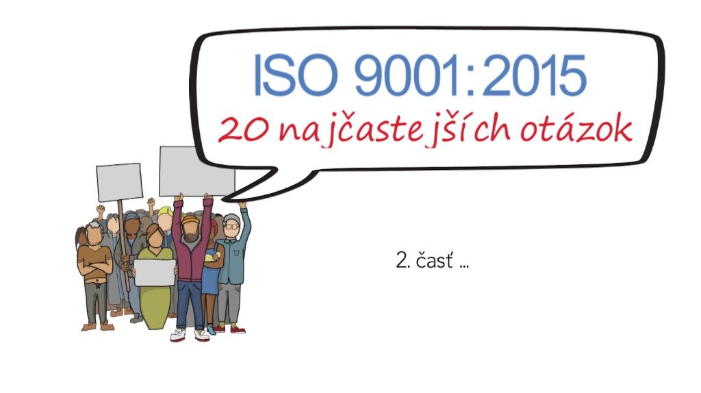 ISO 9001:2015 - 20 najčastejších otázok 2. časť