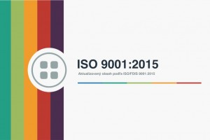 ISO 9001:2015 Aktualizovaný obsah normy podla ISO/FDIS 9001:2015