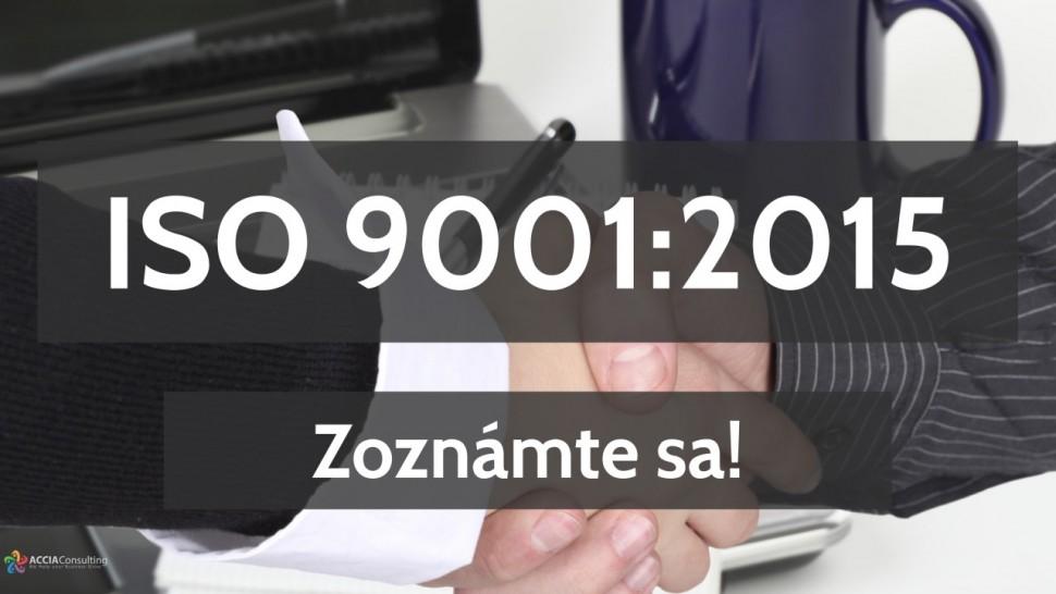 IISO 9001:2015 Zoznámte sa!