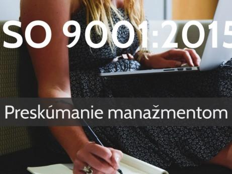ISO 9001:2015 Preskúmanie manažmentom