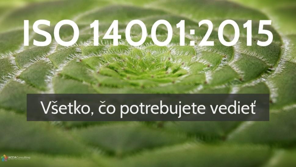 ISO 14001:2015 Všetko, čo potrebujete vedieť